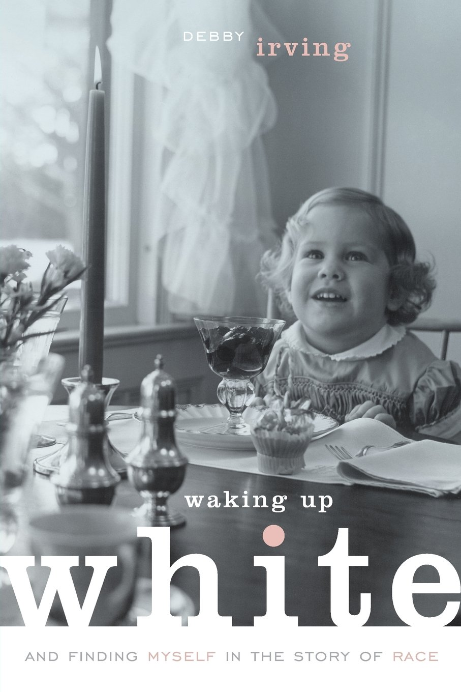 All Church Read - Waking up White by Debbie Irving